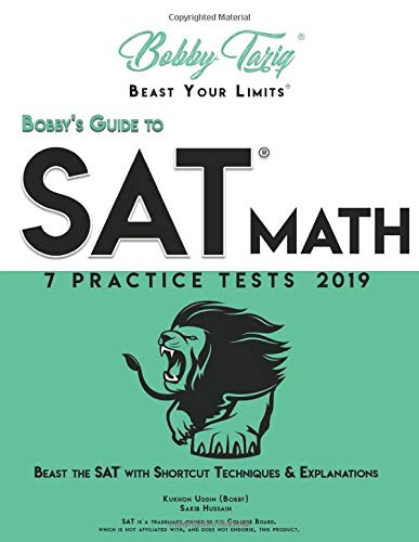 Bobby's Guide to SAT Math: 7 Practice Tests - Shortcut Techniques & Explanations   BOBBY TARIQ