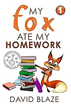 My Fox Ate My Homework a hilarious fantasy for children ages 8-12