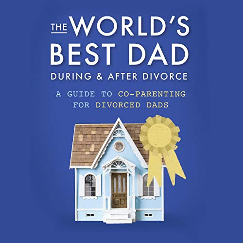The World's Best Dad During and After Divorce Audiobook By Paul Mandelstein cover art