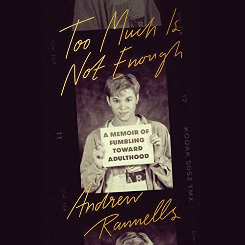 Too Much Is Not Enough     A Memoir of Fumbling Toward Adulthood              By:                                                                                                                                 Andrew Rannells                               Narrated by:                                                                                                                                 Andrew Rannells                      Length: 7 hrs     205 ratings     Overall 4.9