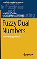 Fuzzy Dual Numbers: Theory and Applications (Studies in Fuzziness and Soft Computing (359))