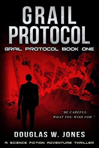 Grail Protocol: Genetic Engineering Thriller (Grail Protocol Series Book 1)