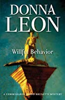 Willful Behavior: A Commissario Guido Brunetti Mystery (The Commissario Guido Brunetti Mysteries)