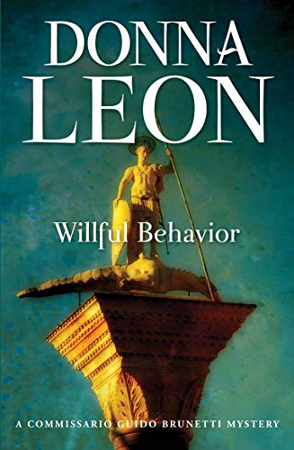 Willful Behavior: A Commissario Guido Brunetti Mystery (The Commissario Guido Brunetti Mysteries)