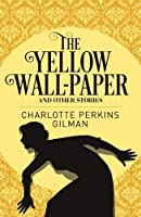 The Yellow Wall-Paper & Other Stories (Arcturus Classics, 87)