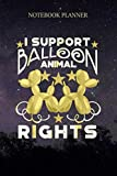 Notebook Planner I Support Balloon Animal Rights: Small Business, 114 Pages, Do It All, Work List, Money, 6x9 inch, Meal, Daily