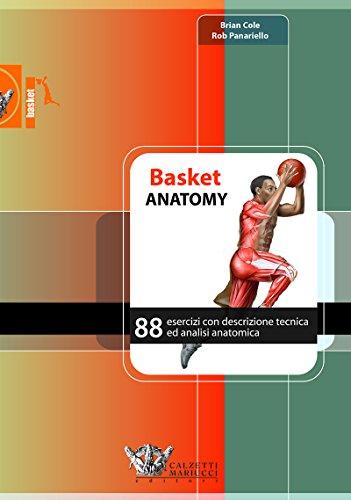 Basket anatomy. 88 esercizi con descrizione tecnica ed analisi anatomica: 1