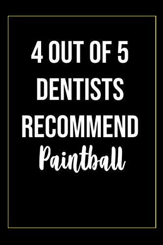 4 out of 5 dentists recommend Paintball Notebook: Lined Notebook / Journal Gift, 100 Pages, 6x9, Soft Cover, Matte Finish