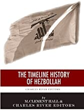 A Timeline History of Hezbollah by Charles River Editors (2013-11-07)