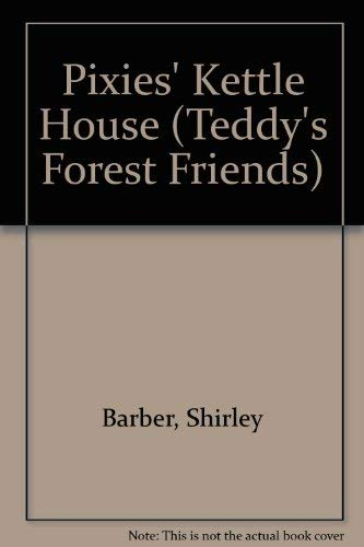Pixies' Kettle House (Teddy's Forest Friends S.)