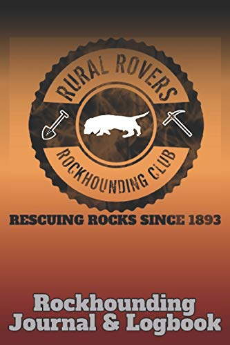 Rural Rovers Rockhounding Club: Journal & Logbook for Geologists and Rock Hunters