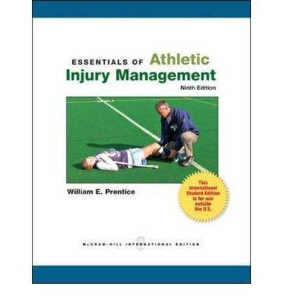 [(Essentials of Athletic Injury Management)] [ By (author) William E. Prentice, By...