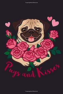 Pugs and Kisses: Cute Blank Lined Journal Notebook For Pug Lovers (Pug Books and Gifts to Write In for Dog Lovers)