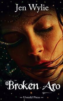 Broken Aro (The Broken Ones Book 1) by [Jen Wylie]