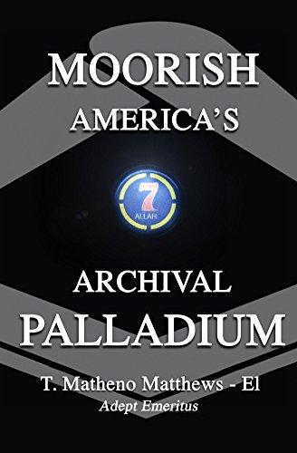 Moorish America's Archival Palladium: An Exposition of Alternative Moorish-American Philosophical Thought