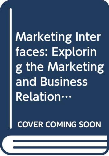 Marketing Interfaces: Exploring the Marketing and Business Relationship