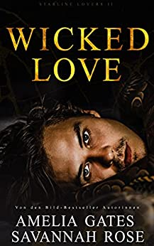 Wicked Love: Liebesroman (Starline Lovers 2) (German Edition) par [Amelia Gates, Savannah Rose]