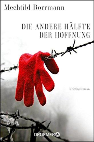 Die andere Hälfte der Hoffnung: Kriminalroman