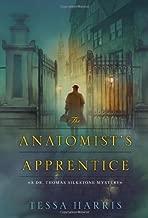 The Anatomist's Apprentice (Dr. Thomas Silkstone Mystery) by Tessa Harris (2012-01-01)