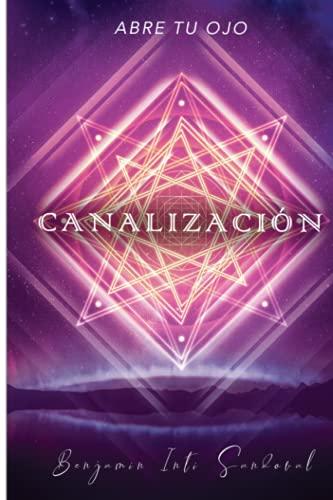 Canalización: Abre tu ojo (Spanish Edition)