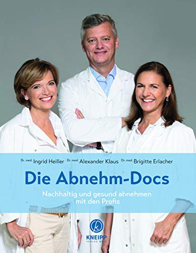 Die Abnehm-Docs: Nachhaltig und gesund abnehmen mit den Profis