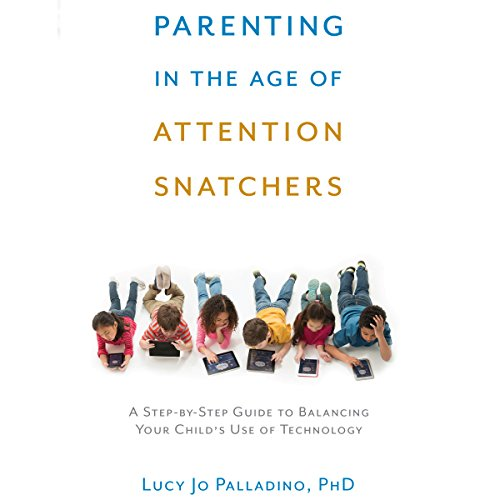 Parenting in the Age of Attention Snatchers audiobook cover art