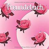 Freundebuch: Buch, Abschiedsbuch, Poesiealbum mit floralem Cover, Rosen, Rose, Blumen, quadratisch, Punktraster, 21,59 x 21,59 cm, 8,5 x 8,5 Zoll