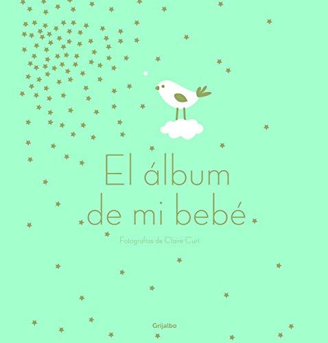 El álbum de mi bebé (Embarazo, bebé y crianza)