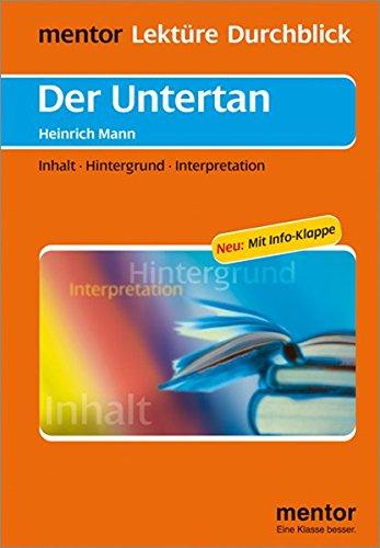 Heinrich Mann: Der Untertan - Buch mit Info-Klappe (mentor Lektüre Durchblick Deutsch / Interpretationshilfen zur deutschsprachigen Literatur)