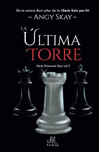 La última Torre (Serie Diamante Rojo)