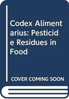 Codex Alimentarius: Pesticide Residues in Food v.2B: Pesticide Residues in Food Vol 2B