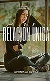 Relación única: Aventuras y fantasías sexuales, recopilaciones de historias sexuales, recuerdos íntimos y eróticos, relatos sexuales para adultos, citas y placeres