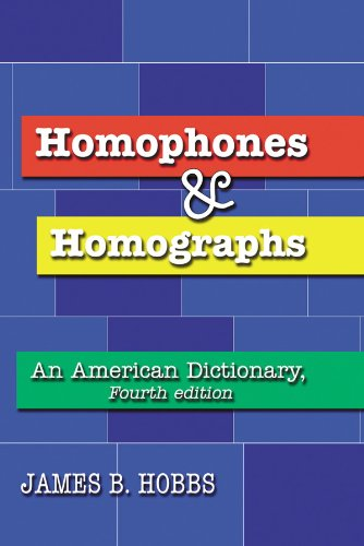 Homophones and Homographs: An American Dictionary, 4th ed.