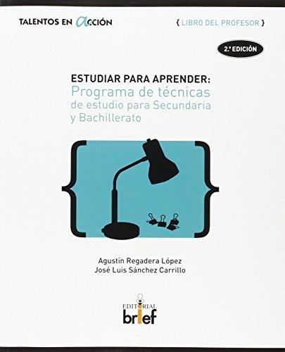 Estudiar para aprender: Programa de técnicas de estudio para Secundaria y Bachillerato (Libro del profesor) (Talentos en Acción) - 9788415204565