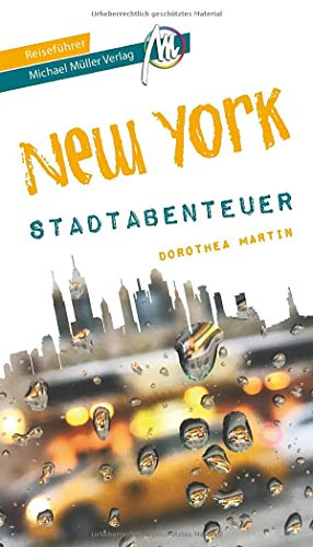 New York - Stadtabenteuer Reiseführer Michael Müller Verlag: 33 Stadtabenteuer zum Selbsterleben (MM-Abenteuer)