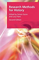 Research Methods for History (Research Methods for the Arts and Humanities)