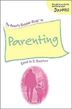The Parent's Success Guide To Parenting (For Dummies (Lifestyles Paperback))