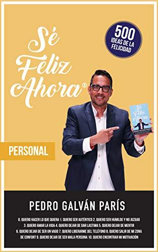 Portada del libro Sé feliz ahora: Personal de Pedro Galvan