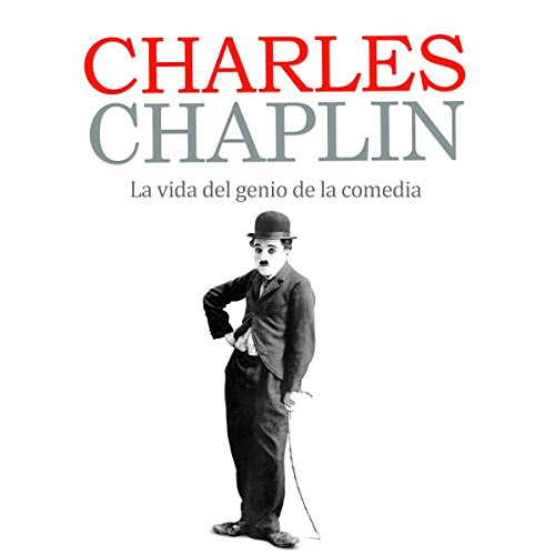 Charles Chaplin: La vida del genio de la comedia [Charles Chaplin: The Life of the Genius of Comedy] copertina