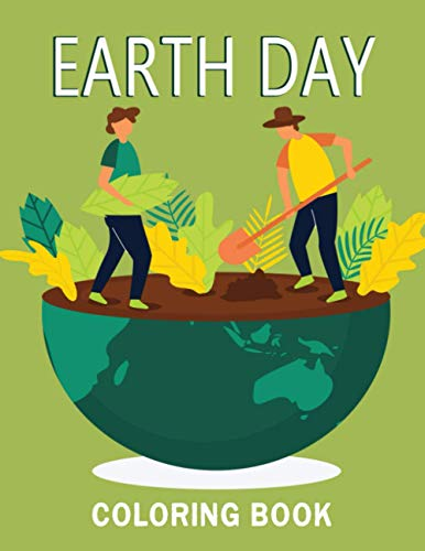 Earth Day Coloring Book: Coloring Book Earth Day for Kids Ages 4-8 Happy Save Planet Coloring Pages for Children, Fun Educational Activity for Preschool, Nature Outdoor Clean World