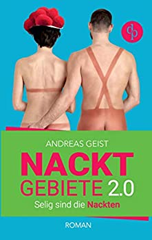 Paperback Nacktgebiete: Selig sind die Nackten (Humorvoller Roman, Humor) [German] Book