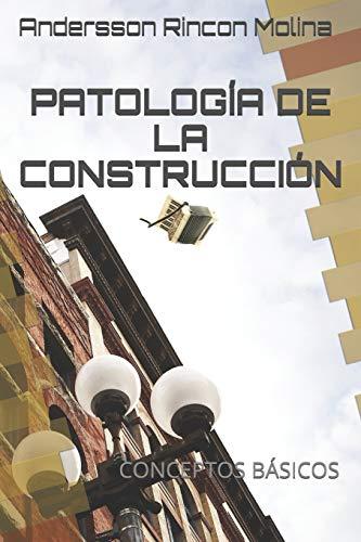 PATOLOGÍA DE LA CONSTRUCCIÓN: CONCEPTOS BÁSICOS