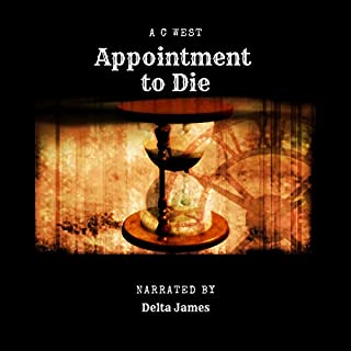 Appointment to Die                   By:                                                                                                                                 Anne C. West                               Narrated by:                                                                                                                                 Delta James                      Length: 17 mins     Not rated yet     Overall 0.0
