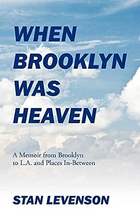 When Brooklyn Was Heaven