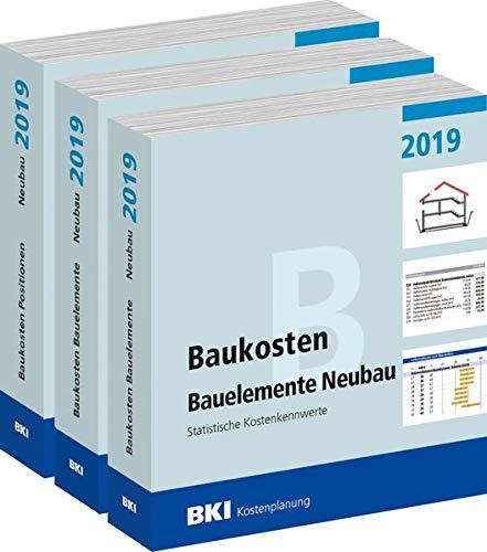 Baukosten Gebäude + Bauelemente + Positionen Neubau 2019: Statistische Kostenkennwerte Teil 1 + Teil 2 + Teil 3