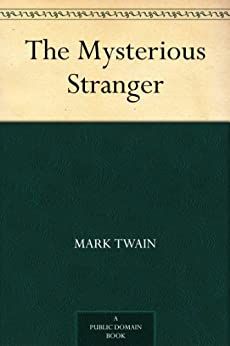 The Mysterious Stranger by [Mark Twain]