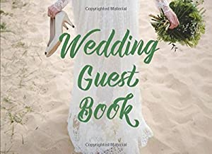 Wedding Guest Book: Happy Couple Ultimate Wedding Guest Book Keepsake Diary: This is an 8.25X6 Inches with 79 Pages To Write Favorite Bride or Groom a Great Wedding Party Gift For Men or Women.