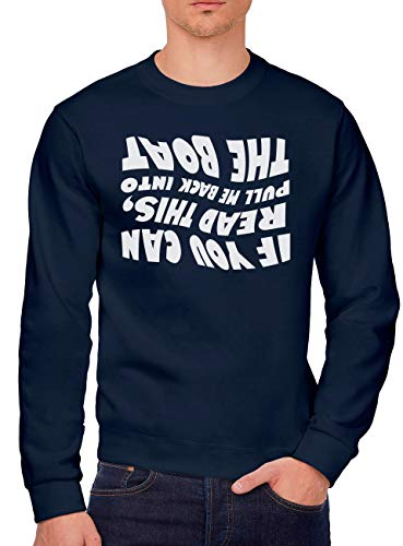 "HotScamp ""If You Can Read This, Pull Me Back Into The Boat"" Sweatshirt für Jugendliche und Herren Gr. XXX-Small, Navy"
