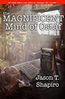 The Magnificent Mind of Ostaf