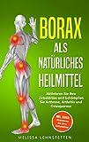 Borax als natürliches Heilmittel: Aktivieren Sie ihre Zirbeldrüse und bekämpfen Sie Arthrose,...
